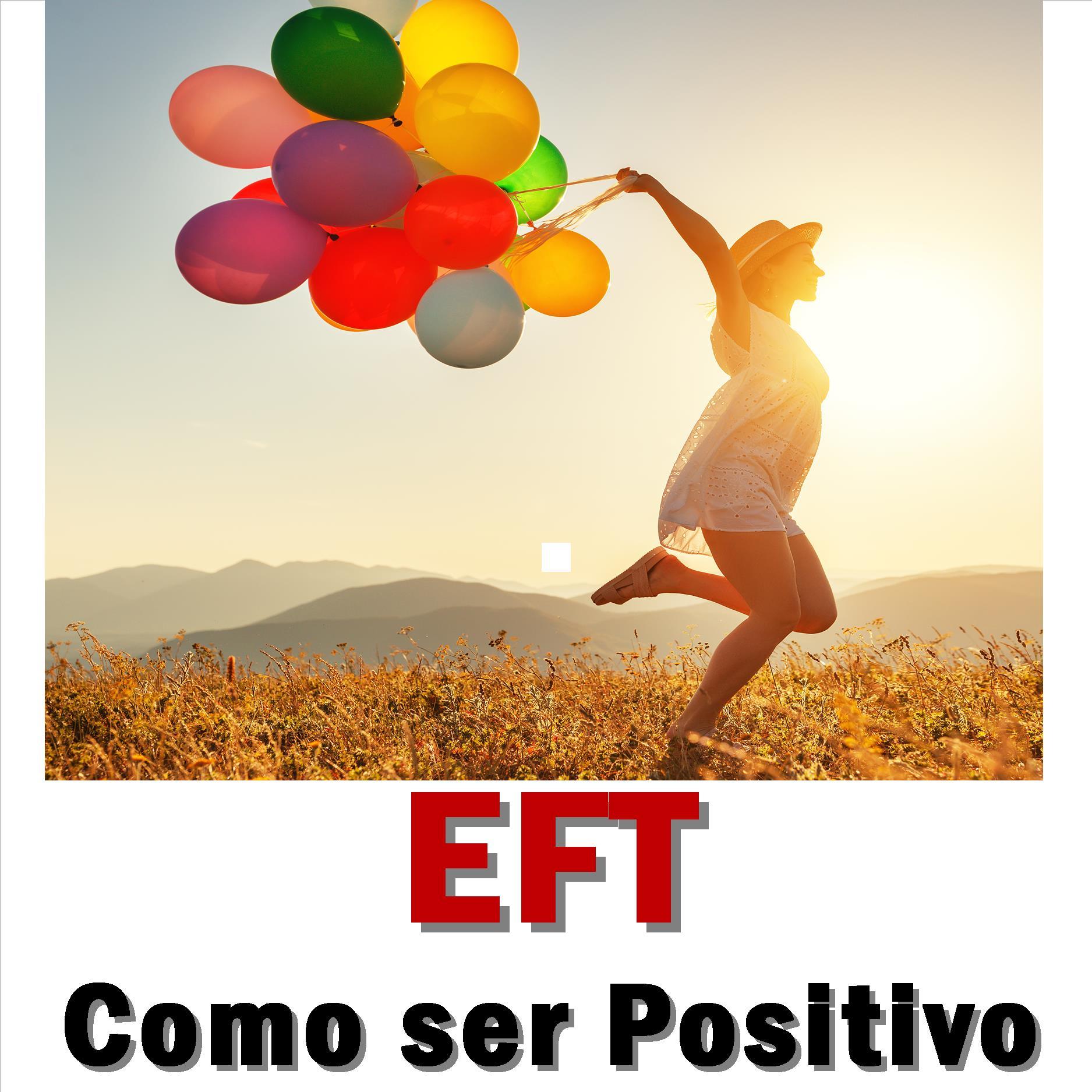 Como ser positivo nesse mundo, com a EFT
