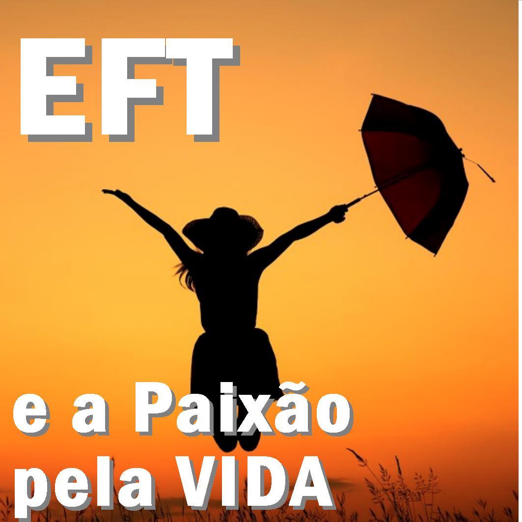 EFT e a Paixão pela Vida