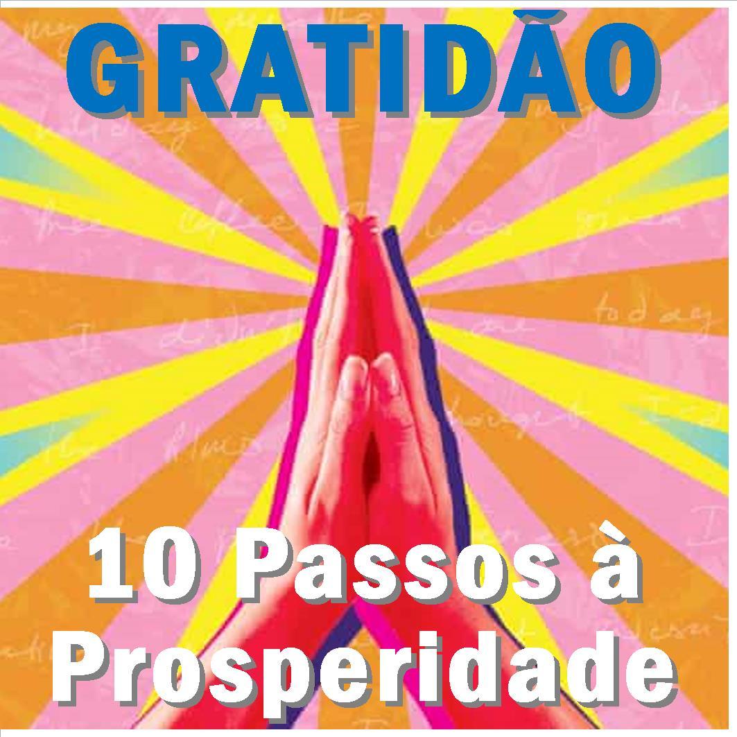 10 Passos à Prosperidade  – Gratidão