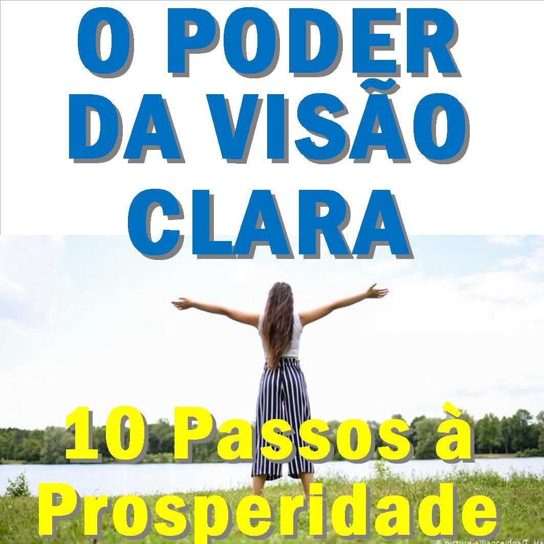 2º Passo à Prosperidade: O PODER DA VISÃO CLARA