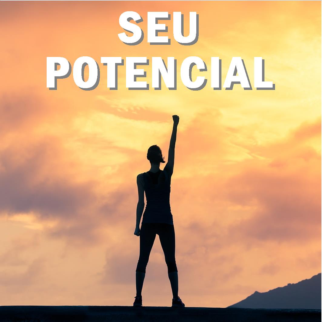 6º Passo à Prosperidade: O Seu Potencial